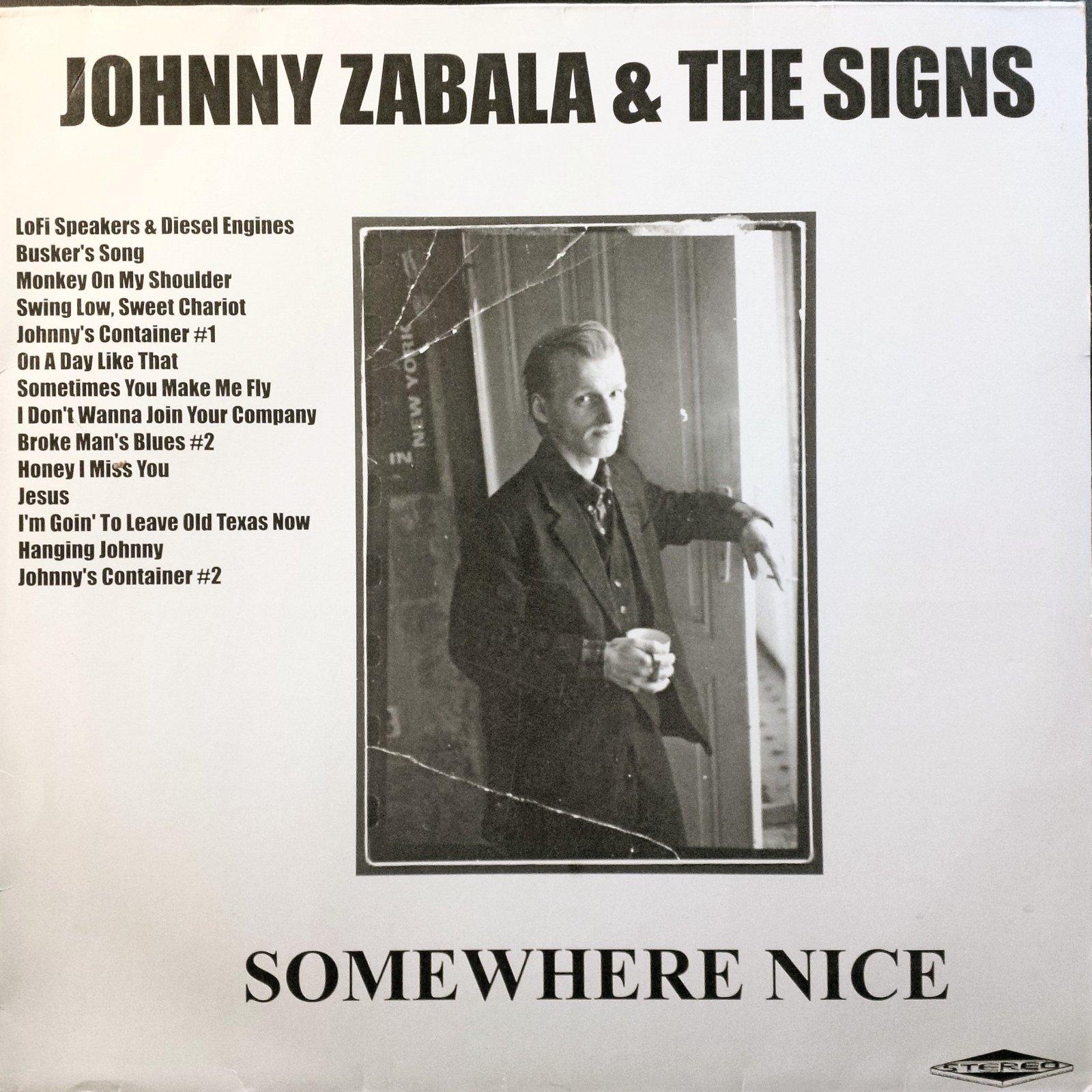 Johnny Zabala And The Signs - Somewhere Nice