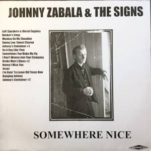 Johnny Zabala And The Signs - Somewhere Nice